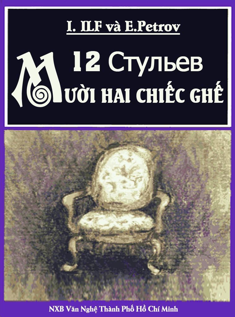[Ebook] [Tiểu Thuyết] EBook Mười Hai Chiếc Ghế - Ilya Ilf Amp; E. Petrov Full