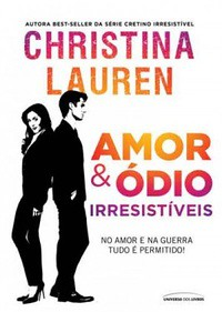 2-Amor & Ódio Irresistiveis - Christina Lauren