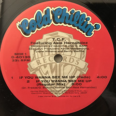 T.C.F.:IF YOU WANNA SEX ME UP(LABEL SIDE-A)