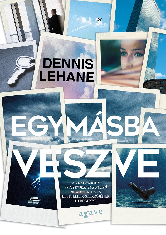 Dennis Lehane: Egymásba veszve (Agave Könyvek, 2017)