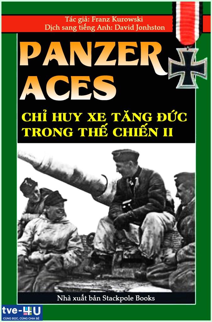 Panzer Aces - Chỉ Huy Xe Tăng Đức trong Đệ Nhị Thế Chiến - Franz Kurowski