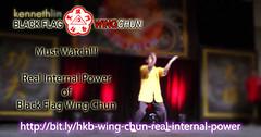 Real Internal Power of Black Flag Wing Chun