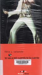 Félix J Velando, Te vas a reir cuando te lo cuente