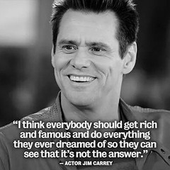 Jim Carrey Quote - It's Not the Answer