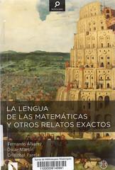 Fernando Álvarez Óscar Martín y Cristóbal Pareja, La lengua de las matemáticas y otros relatos exactos