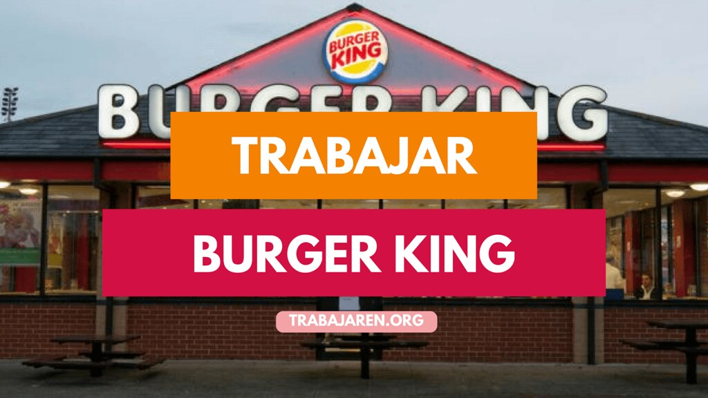 Como Trabajar En Burger King Argentina Enviar Curriculum