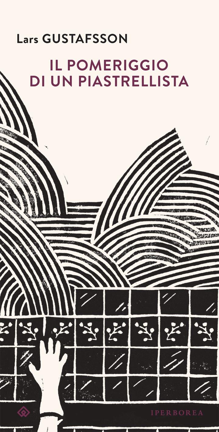 """""""Il pomeriggio di un piastrellista"""" di Lars Gustafsson"""