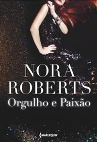 7-Orgulho e Paixão - MacGregors #3 - Nora Roberts