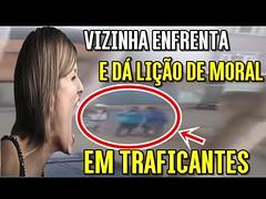 SENSACIONAL - Vizinha enfrenta e Dá LIÇÃO DE MORAL Em traficantes!