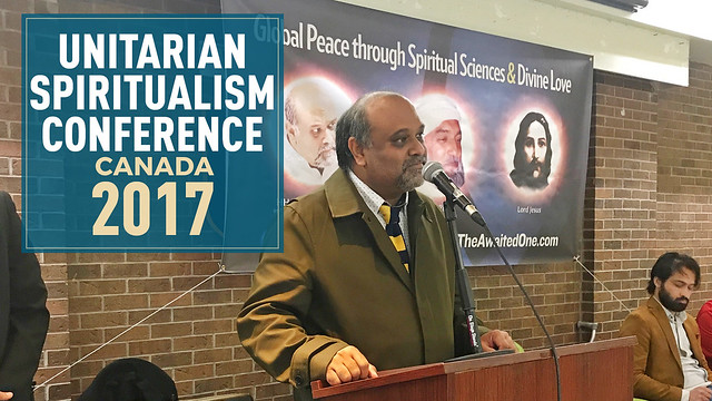 2017-29-October-PROGRAMME-HH Younus AlGohar at the Unitarian Spiritualism Conference in Toronto, Canada