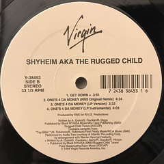 SHYHEIM AKA THE RUGGED CHILD:ONE'S 4 DA MONEY(LABEL SIDE-B)
