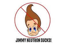 I am no longer a Jimmy Neutron fan