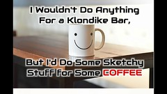 Would You Do Some Sketchy Stuff For Some Coffee video