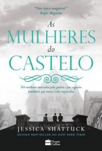 8-As Mulheres do Castelo - Jessica Shattuck