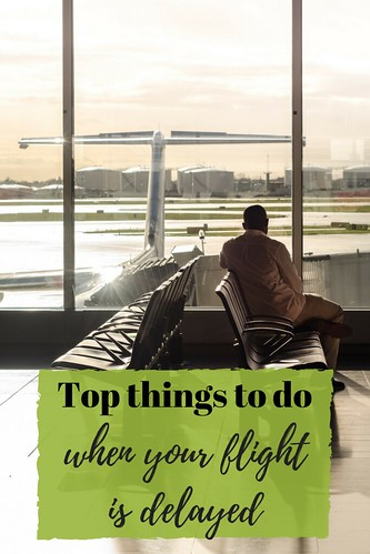 Top things to do when your flight is delayed