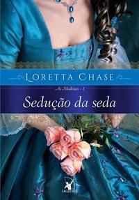 39-Sedução da Seda - As Modistas #1 - Loretta Chase