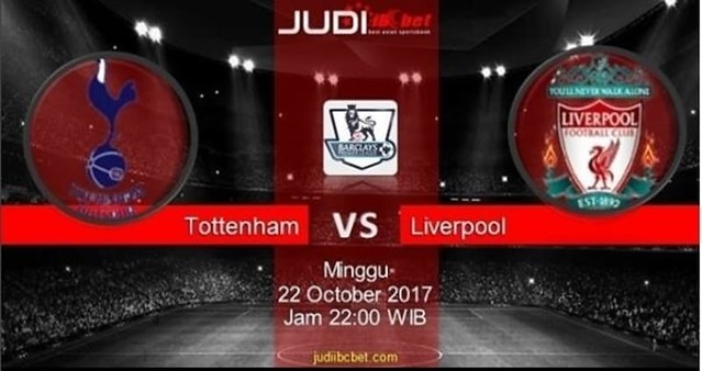 Prediksi Bola Tottenham vs Liverpool, hari Minggu, 22 October 2017 – Liga Inggris