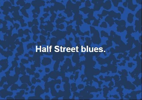 Half Street Blues