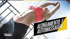 Treino Para Emagrecer - Alongamento e Automassagem - Como Secar a Barriga - Dieta Para Emagrecer