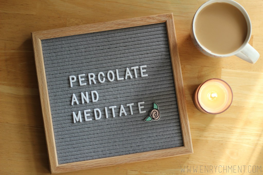 Percolate & Meditate with Enrychment.com