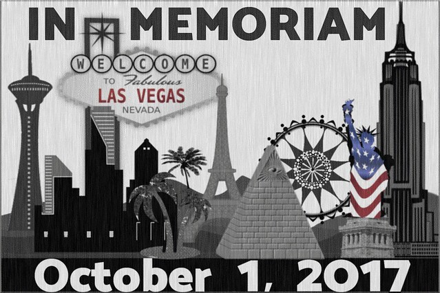 IN MEMORIAM ┼ Las Vegas Massacre ┼ 10-01-2017