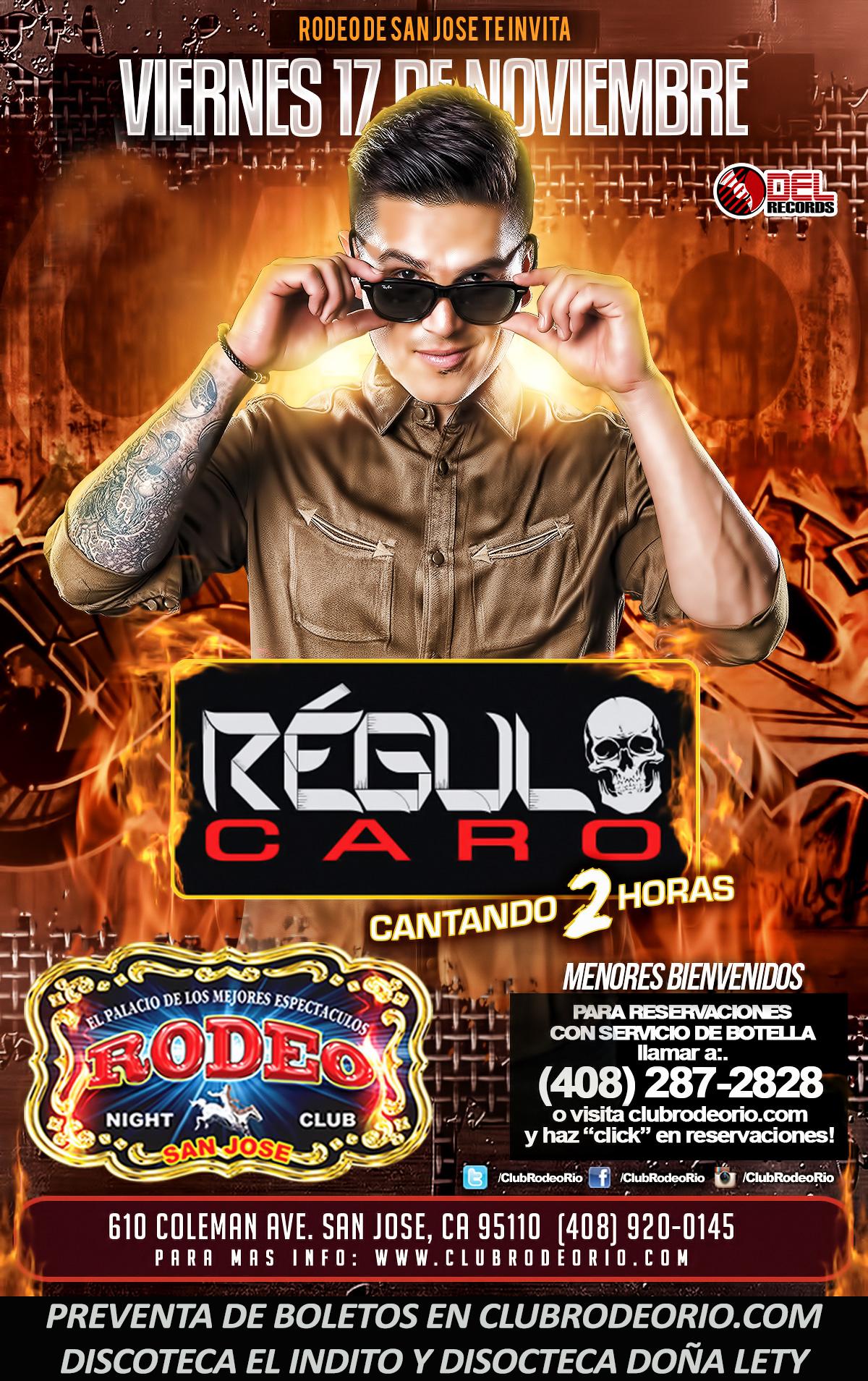 Regulo Caro Viernes 17 De Noviembre Club Rodeo De San Jose
