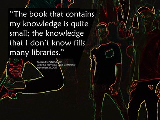 """Quotation:  """"The book that contains my knowledge is quite small; the knowledge that I don't know fills many libraries."""""""