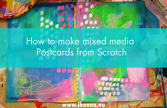 How to make mixed media Postcards (Photo and art by Hanna Andersson a.k.a. iHanna, Sweden) #mailart