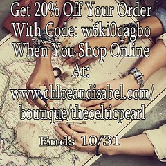 Get an exclusive 20% Off your online order with code: w6ki0qagbo. Code is good for 20% Off  (1) Order placed before midnight Oct 31st, + CAN be used WITH Reward Credit!! Shop online at: www.chloeandisabel.com/boutique/thecelticpearl   #Save #Exclusive #Di