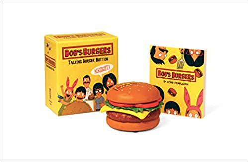 Pdf Online Bob s Burgers Talking Burger Button (Miniature Editions) -  For Ipad - By Robb Pearlman