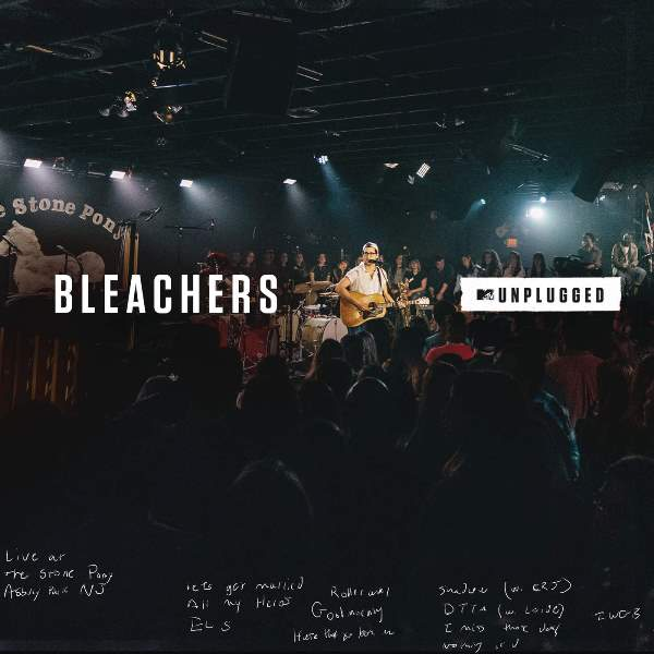 Bleachers - MTV Unplugged
