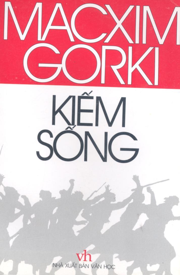 Kiếm Sống - Macxim Gorki