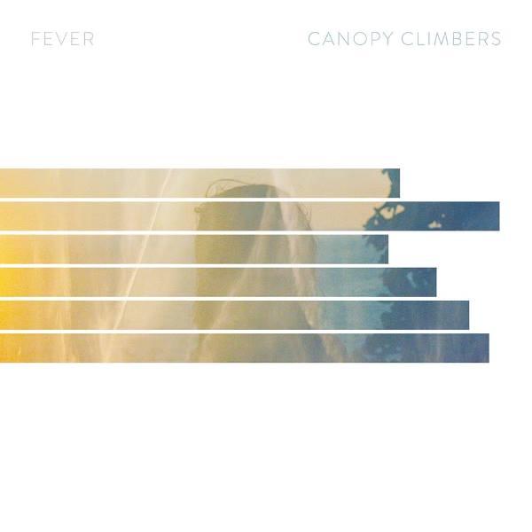 Canopy Climbers - Fever