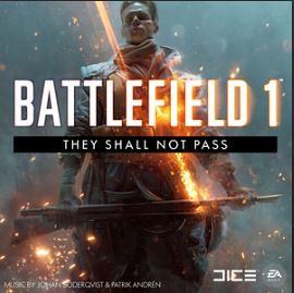 Battlefield 1: They Shall Not Pass (Original Game Soundtrack) - Johan Söderqvist and Patrik Andrén