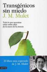 JM Mulet, Transgénicos sin miedo