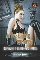PDF A Desirable Property: Survival lies in submission and surrender For Kindle