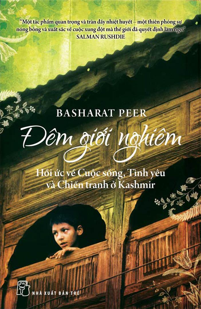 Đêm Giới Nghiêm: Hồi ức về cuộc sống, tình yêu và chiến tranh ở Kashmir - Basharat Peer