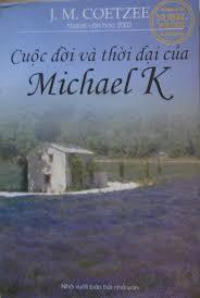 Cuộc sống và Thời đại của Michael K - John Maxwell Coetzee