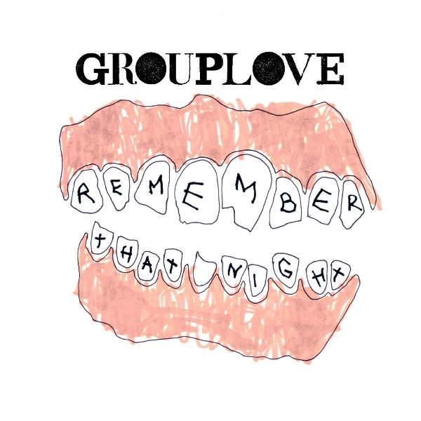 Grouplove - Remember That Night