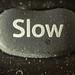 Slow Button