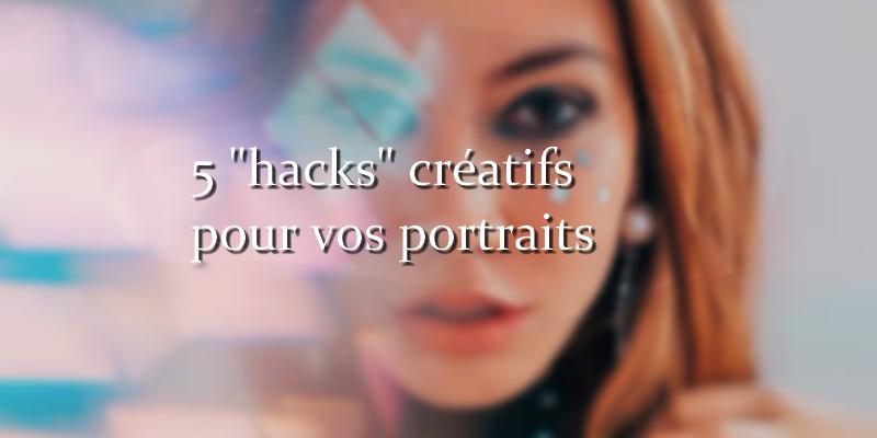5 Hacks pour ajouter de la couleur aux portraits