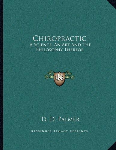 [PDF] DOWNLOAD Chiropractic: A Science, an Art and the Philosophy Thereof READ