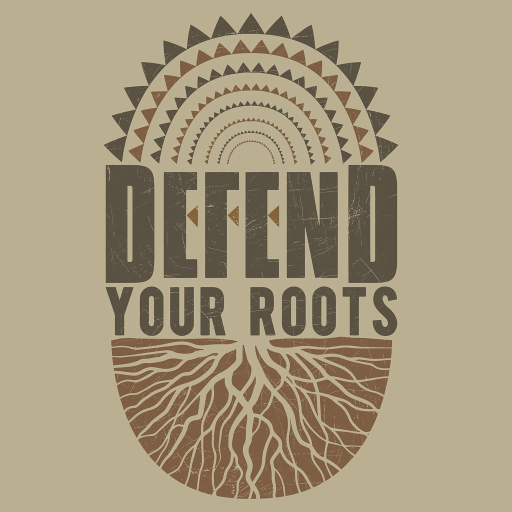 Defend Your Roots