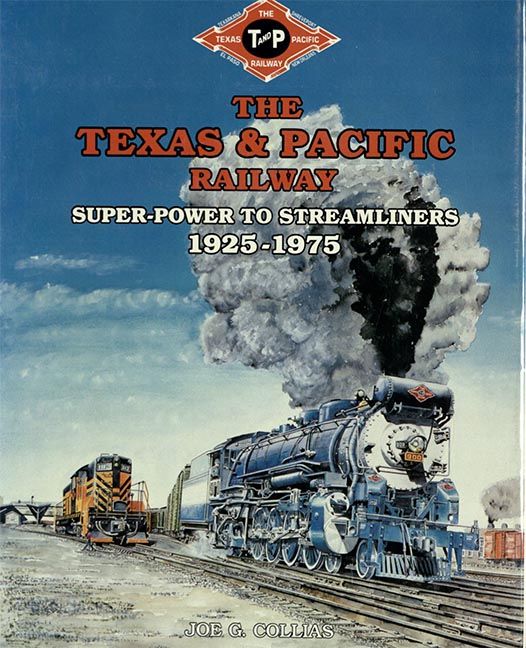 Collias, Joe G. The Texas & Pacific Railway: Super-Power to Streamliners, 1925-1975. Crestwood, MO: M M Books, [1989]. Print.