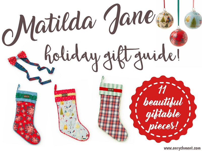 Matilda Jane Holiday Gift Guide! 11 Beautiful Gift Ideas | www.enrychment.com