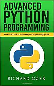 Download Ebook Advanced Python Programming: The Insider Guide to Advanced Python Programming Systems - Online - By Richard Ozer
