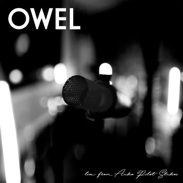 OWEL - Live From Audio Pilot Studios