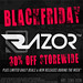 Razor/// Black Friday Sale EVENT 2017