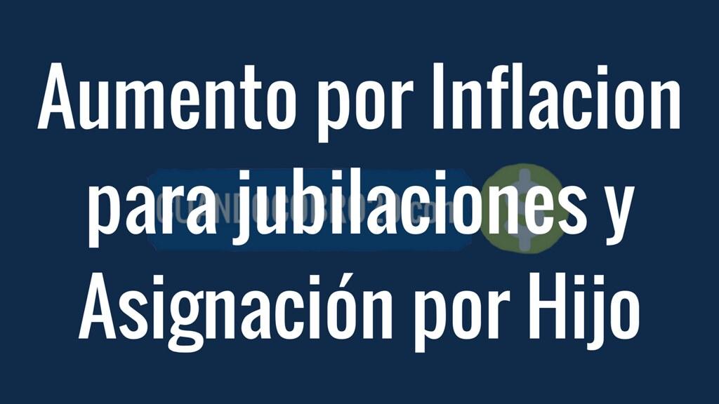 jubilaciones y Asignación por Hijo aumento por inflacion