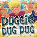 Duggie Dug Dug